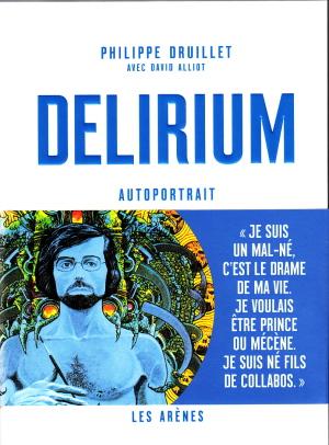 Philippe Druillet (avec David Alliot) Delirium autoportrait