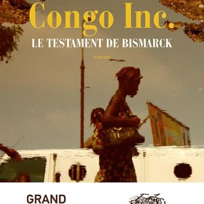 Congo Inc. un continent mis en coupe déréglée