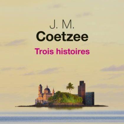 Trois Histoires Coetzee, Karoo et son Nobel…
