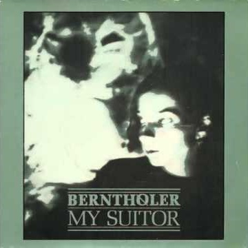 This is your song (92) My Suitor Bernthøler