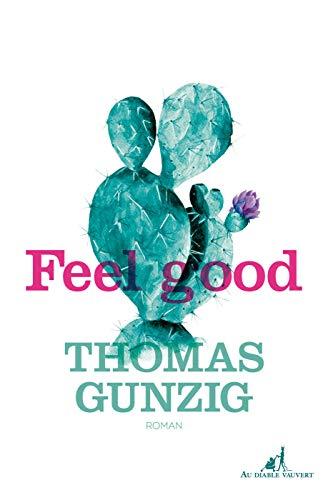 À la recherche de la recette du Feel Good avec Thomas Gunzig