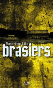 Brasiers de Marie-Pierre Jadin Dans les feux de l'Histoire