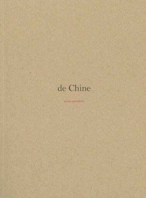 Du confinement et d'autre part  Notes autour de de Chine d'Anne Penders