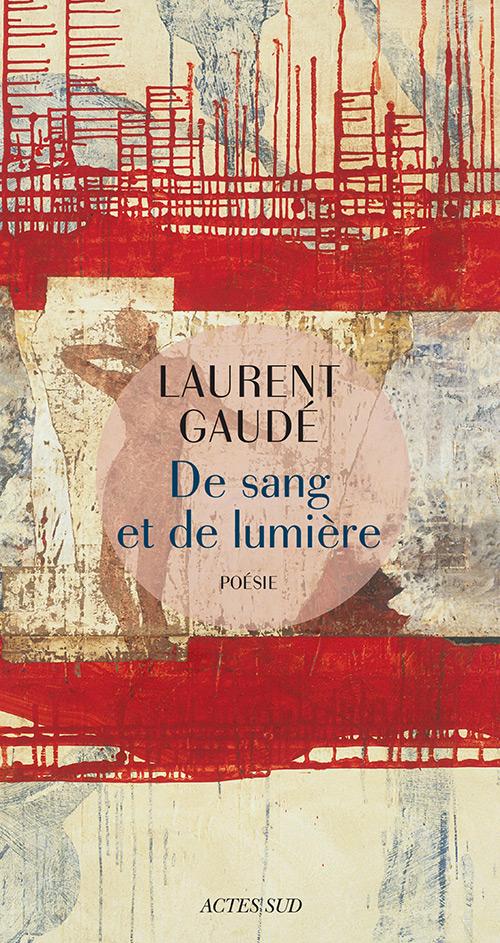 Un livre un extrait (13) De sang et de lumière de Laurent Gaudé
