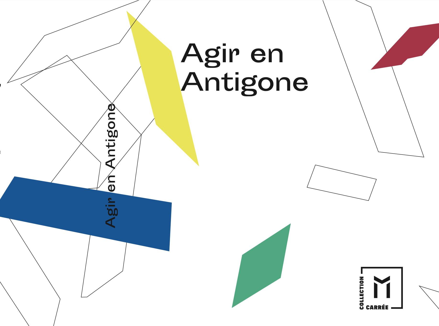 Agir en Antigone Semer la poésie au creux des mains et des cœurs