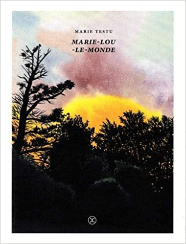 Marie-Lou-Le-monde de Marie Testu Du peu qui dit tout