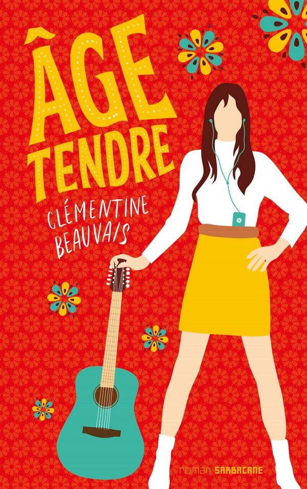 Âge Tendre de Clémentine Beauvais une comédie d'apprentissage de la vie