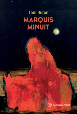Marquis Minuit de Tom Buron Splendeurs des feux noirs