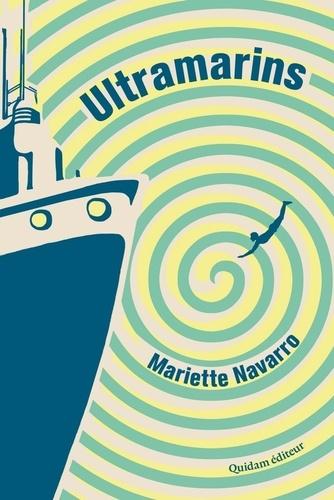 Ultramarins de Mariette Navarro Ventre poreux à l'océan et temporalité suspendue
