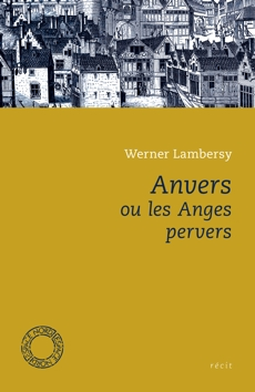 Anvers ou les Anges perversLa quête de soidans l'écriture poétique