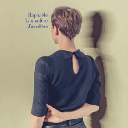 This is your song (69) Raphaële Lannadère J'accélère