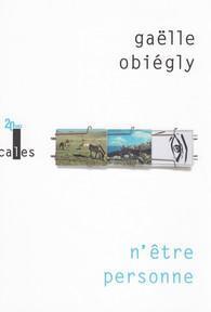 Gaëlle Obiégly N'être personne Vers une poétique de l'hospitalité