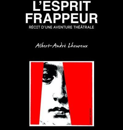Albert-André Lheureux la magie du théâtre