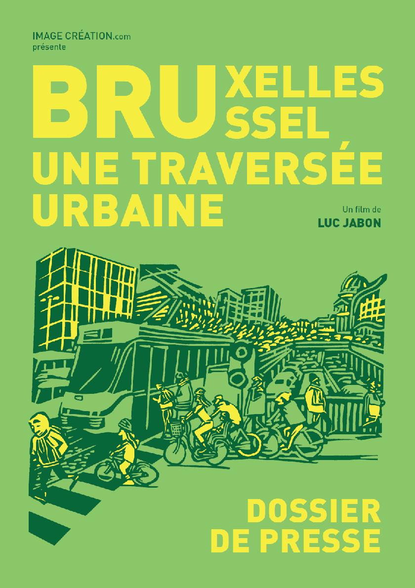 Bruxelles, la belle : documentaire au fil des rues