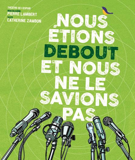 Avignon 2019 Nous étions debout et nous ne le savions pas Prix Tournesol « Coup de cœur » rencontre avec Pierre Lambert