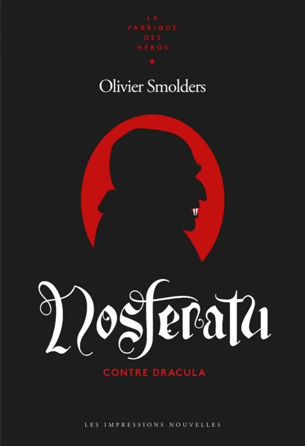 Nosferatu contre Dracula d'Olivier Smolders une lecture sanglante