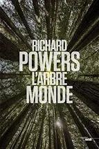 Raconter des histoires pour sauver le monde L'Arbre-Monde de Richard Powers