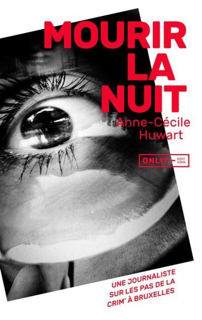 Mourir la nuit de Anne-Cécile Huwart Présent chronique