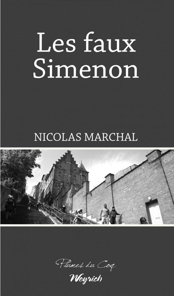 Personnages en quête d'auteur Les faux Simenon le faux Simenon de Nicolas Marchal?