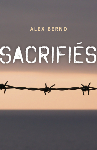 Sacrifiés d'Alex Bernd un thriller à l'essai