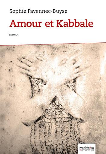 Un livre un extrait (9) Amour et Kabbale de Sophie Favennec-Buyse
