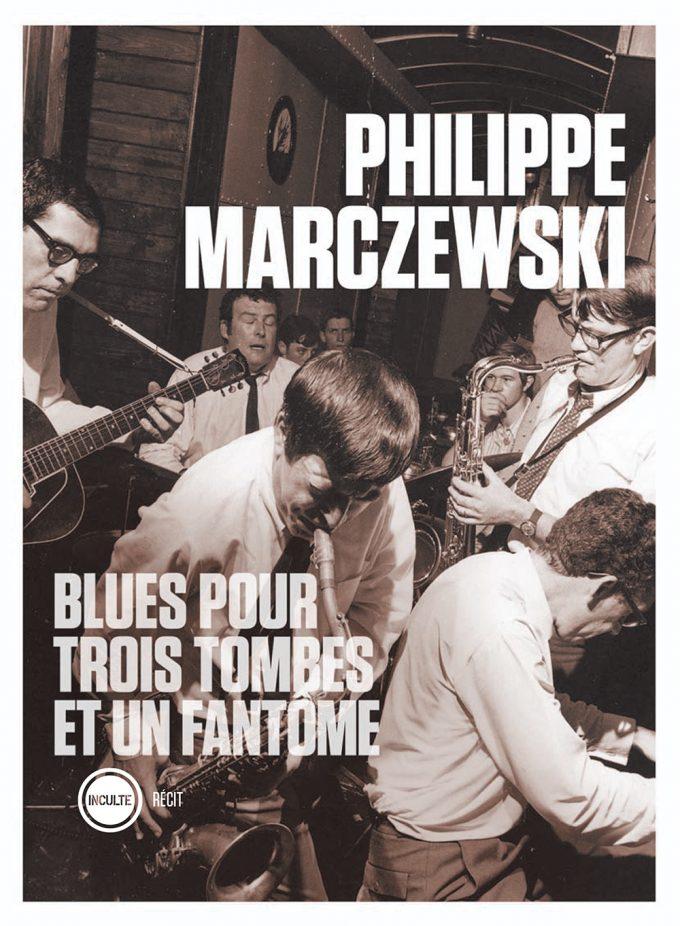 Des nouvelles de la ville universelle Blues pour trois tombes et un fantôme de P. Marczewski