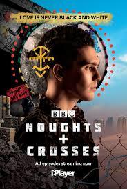 Noughts + Crosses Qu'est-ce qu'une bonne adaptation?