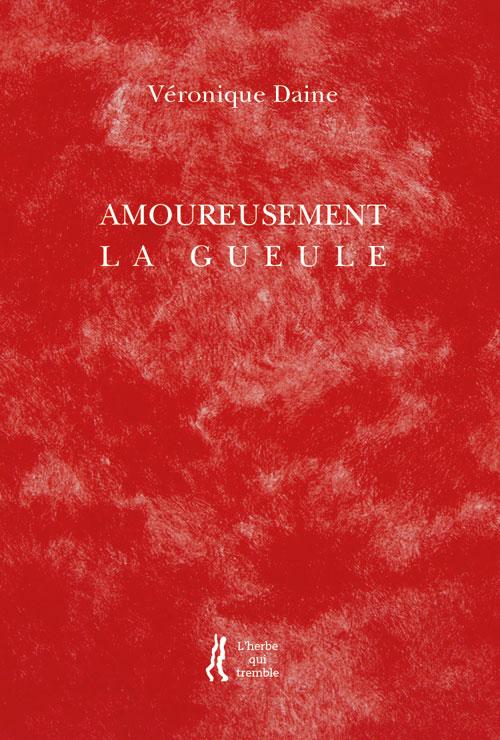 Un livre un extrait (11) Amoureusement la gueule Saisir la langue à bras le corps