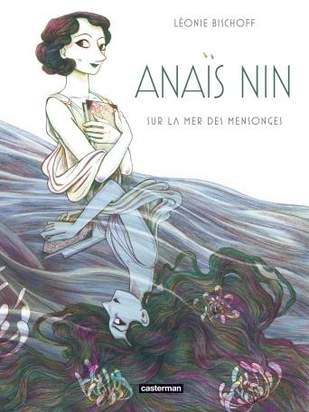 Anaïs Nin, sur la mer des mensonges voyage au centre de l'artiste