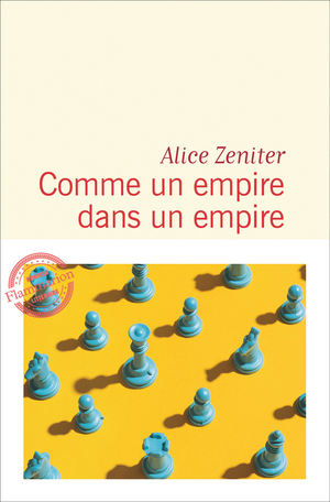 Alice Zeniter ancrée dans le réel et dans des idéaux Comme une empire dans un empire