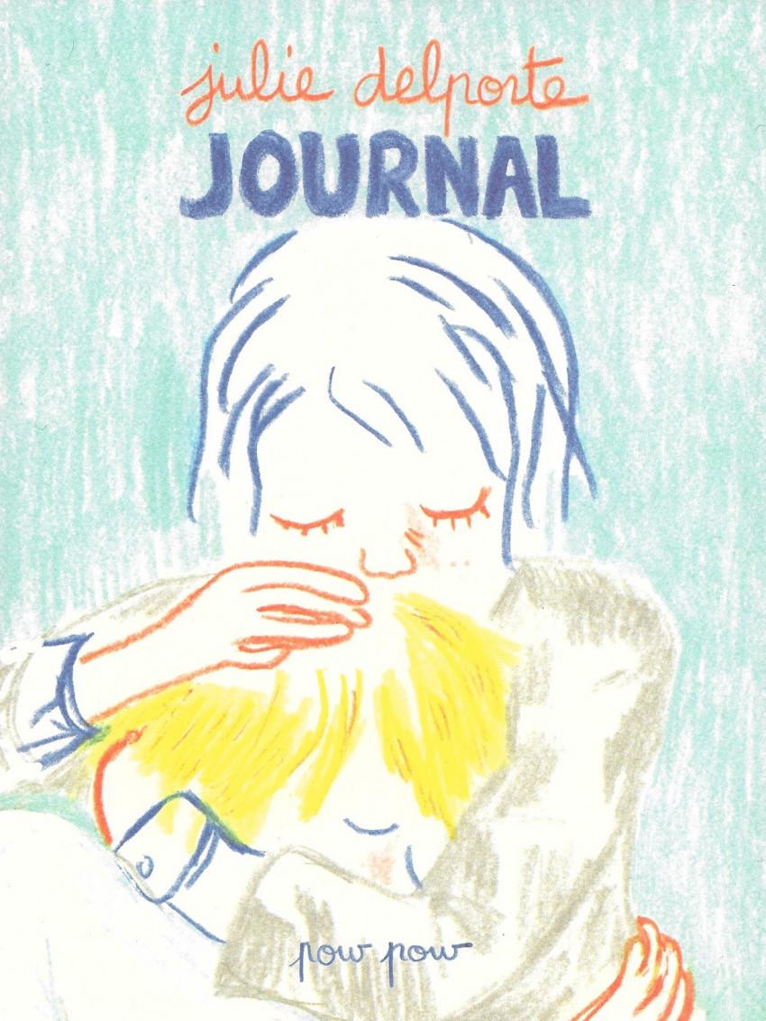 Journal de Julie Delporte Intime mais pas secret