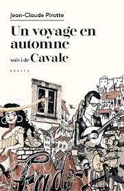 Réapprendre à vivre avec Un voyage en automne et Cavale de Jean-Claude Pirotte