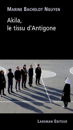 Akila, le tissu d'Antigone jeunesse révoltée