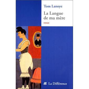 Connaissez-vous la littérature flamande ? La Langue de ma mère de Tom Lanoye