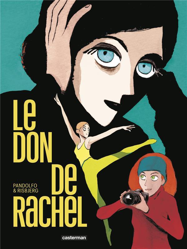 Le Don de Rachel Du mystique à l'art, de l'art au mystère (et des femmes)