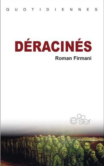 Déracinés de Roman Firmani Trouver sa place quand on a perdu ses repères