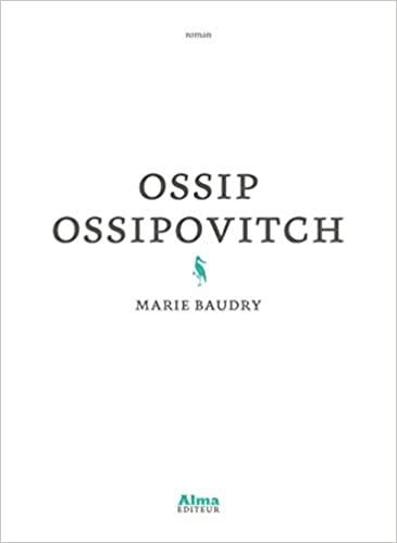 Ossip Ossipovitch de Marie Baudry Murmures d'insurrections