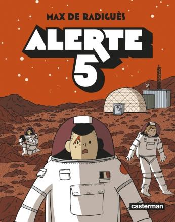 Alerte 5 de Max de Radiguès Une bulle de Terre aux confins de l'espace