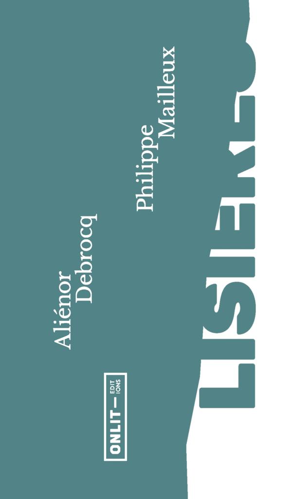 Lisières d'Aliénor Debrocq et Philippe Mailleux  Écrire l'absence