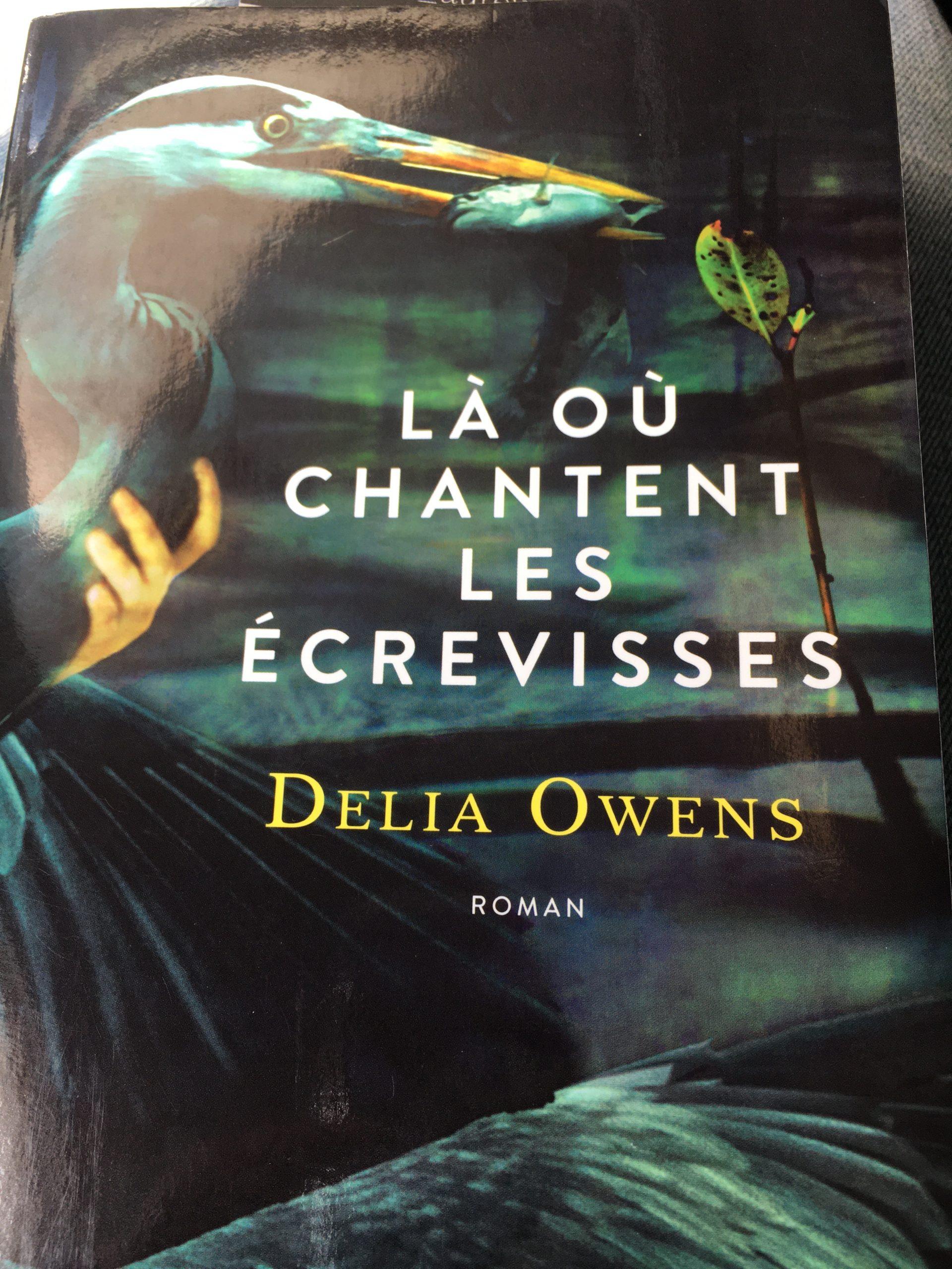 Là où chantent les écrevisses de Delia Owens Plongeon au cœur d'un marais américain