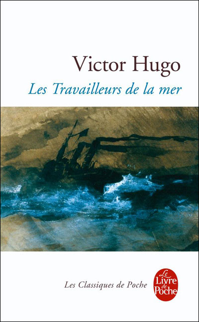 Les Travailleurs de la mer de Victor Hugo  L'exil : tout comprendre, et pourtant ne rien saisir